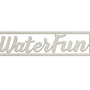 Die-cuts chipboard word - Waterfun