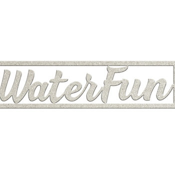Die-cuts chipboard word - Waterfun