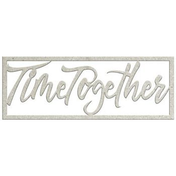 Die-cuts chipboard word - Time together
